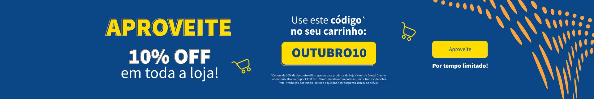 Use OUTUBRO10 no seu carrinho!