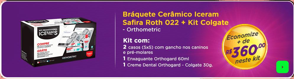 Bráquete Cerâmico Safira + Kit Colgate | Melhor escolha para seu consultório | Dental Cremer