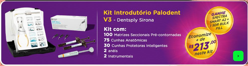 Kit Introdutório Palodent V3 com Frete Grátis | Dental Cremer