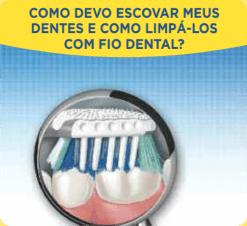 Como devo escovar meus dentes e como limpálos com fio dental?
