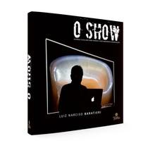 Livro O Show 1ª Edição - Editora Ponto