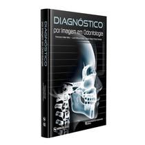 Livro Diagnóstico por Imagem em Odontologia - Editoria Napoleão