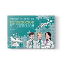 Livro Geração de Modelos de Negócios em Odontologia 2ª Edição Editora Napoleão - Quintessence