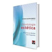 Livro Odontologia Estética: Respostas às Dúvidas mais Frequentes - Artes Médicas