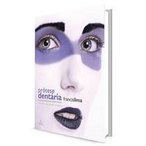 Livro Prótese Dentária: Fundamentos e Técnicas Reabilitação Oral para Todos - Editora Ponto