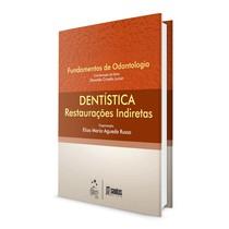Livro Série Fundamentos de Odontologia: Dentística Restaurações Indiretas - Grupo Gen