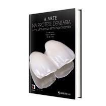 Livro A Arte na Prótese Dentária: Um Universo em Harmonia - Editora Napoleão