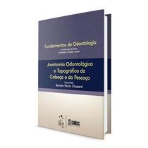 Livro Série Fundamentos de Odontologia: Anatomia Odontológica e Topográfica da Cabeça e do Pescoço - Grupo Gen