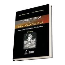 Livro Traumatismo na Dentição Decídua: Prevenção, Diagnóstico e Tratamento - Grupo Gen